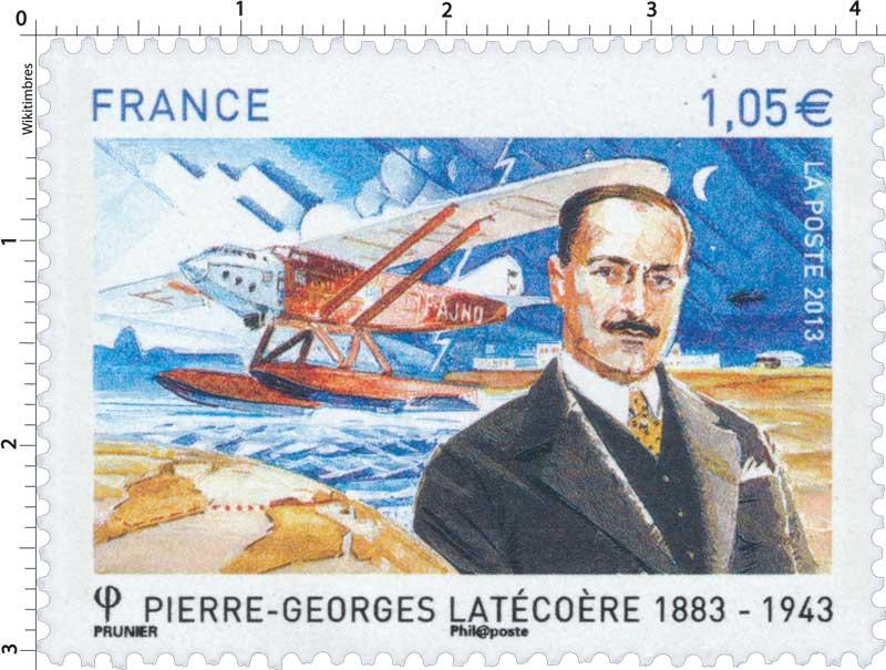 2013 Pierre-Georges Latécoère 1883-1943