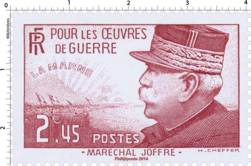 2014 Trésors de la Philatélie POUR LES ŒUVRES DE GUERRE LA MARNE - MARÉCHAL JOFFRE-