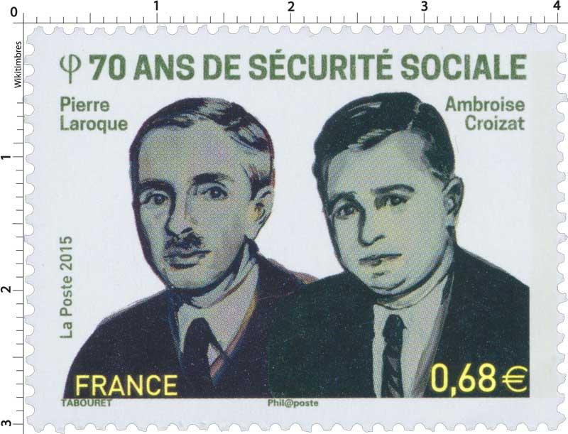 2015 70 ans de sécurité sociale Pierre Laroque Ambroise Croizat