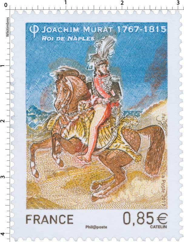 2017 Joachim Murat 1767 - 1815 Roi de Naples