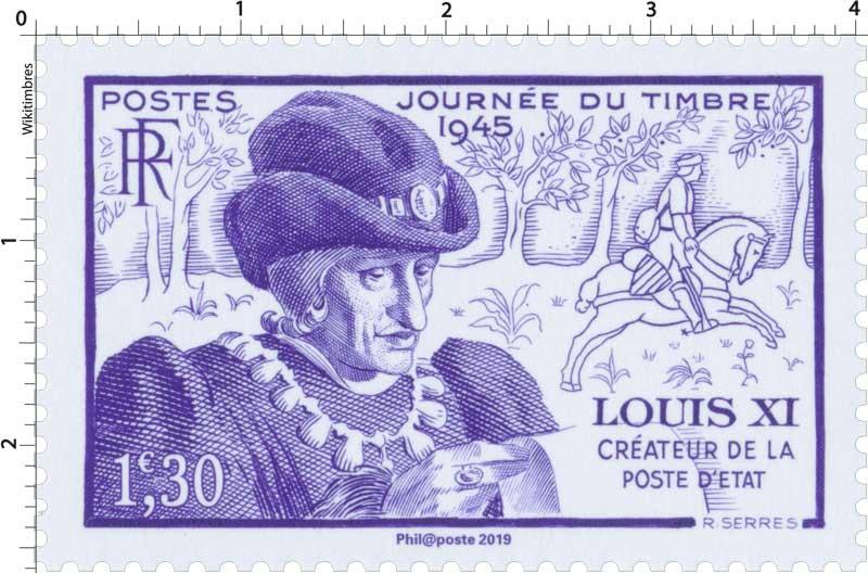 2019 Patrimoine de France - JOURNÉE DU TIMBRE 1945 LOUIS XI CRÉATEUR DE LA POSTE D'ÉTAT