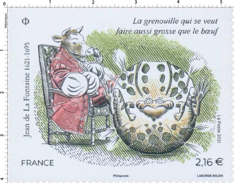 2021 Jean de La Fontaine -  1621 - 1695  La grenouille qui veut faire aussi grosse que le boeuf