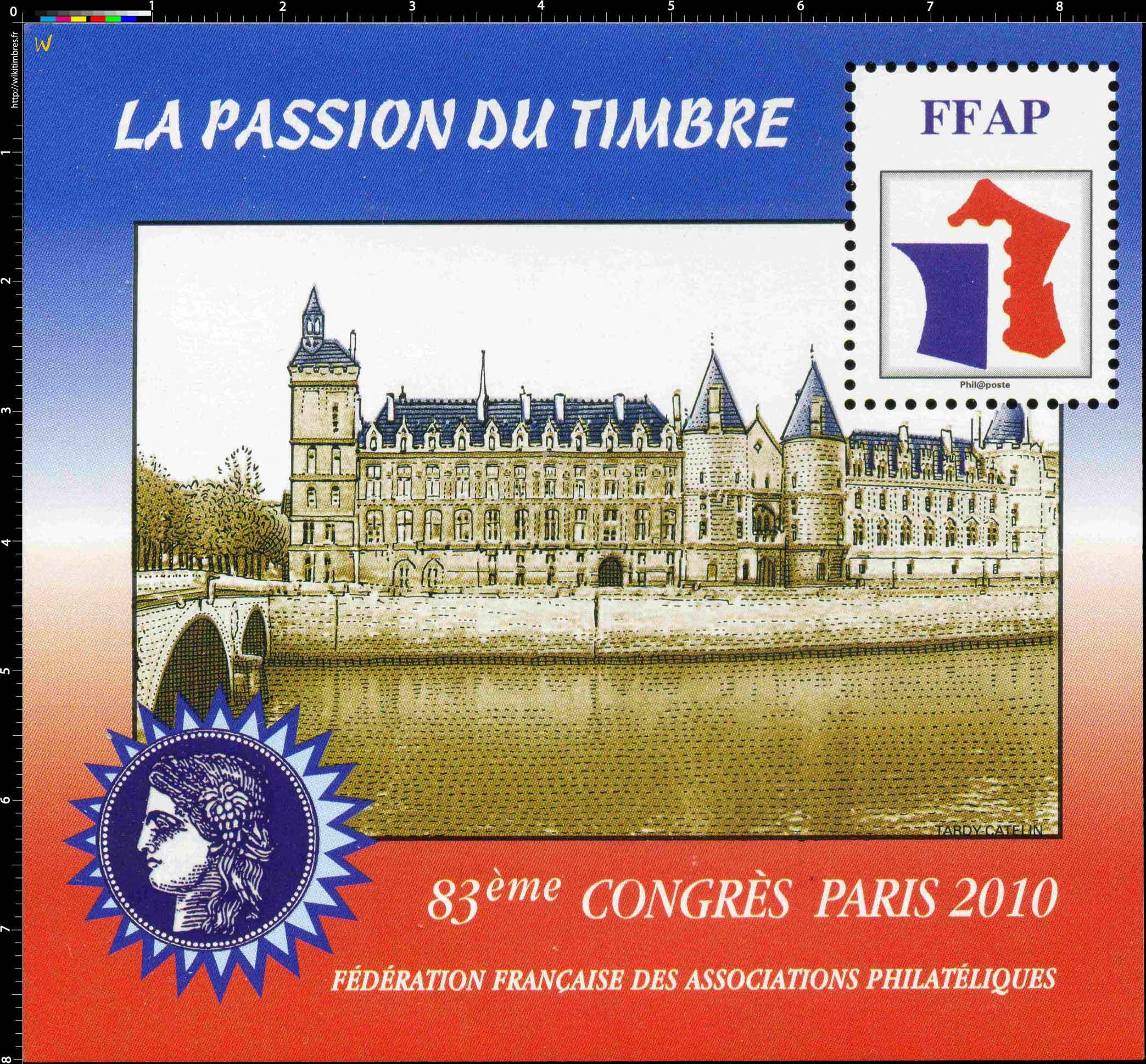 2010 83e Congrès Paris LA PASSION DU TIMBRE