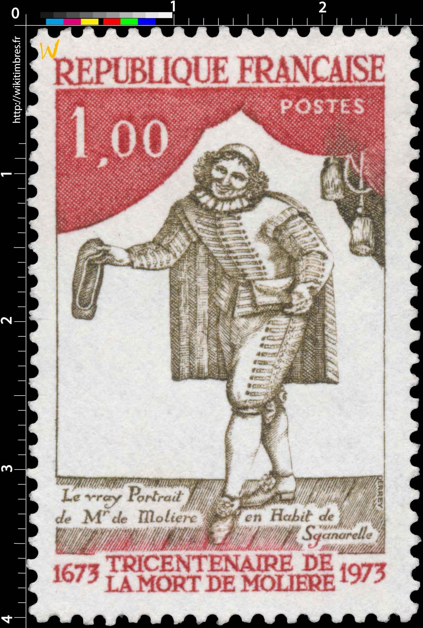 TRICENTENAIRE DE LA MORT DE MOLIÈRE 1673-1973 LE VRAY Portrait de Mr de Molière en Habit de Sganarelle